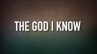 The God I Know [Lyric Video] - Love & The Outcome width=
