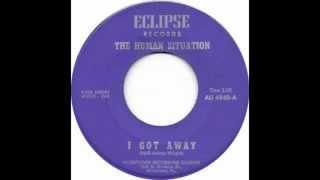 The Human Situation - I Got Away