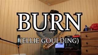 Ellie Goulding - Burn (Saxofón Cover)