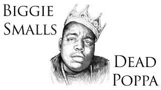 Biggie Smalls - Dead Poppa (New 2018)