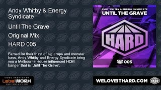 Andy Whitby & Energy Syndicate - Until The Grave (Original Mix)