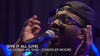 Give It All (Live) - Chandler Moore #TSWS