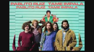 Pablito Ruiz - Feels Like We Only Go To The Ocean ft. Tame Impala