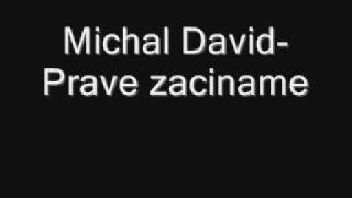 Michal David - Prave zaciname