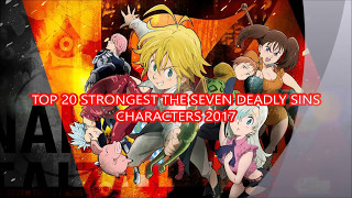 Top 20 Strongest The seven deadly sins characters Ch 216