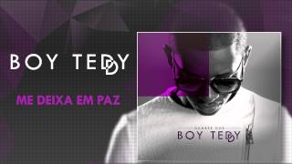 Boy Teddy - Me Deixa em Paz (Official Audio)