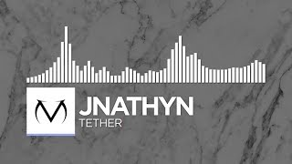 [Future Bass] - JNATHYN - Tether