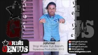 Jahmiel - Stop Waste Yuh Breath [Nima Duss Riddim] October 2015