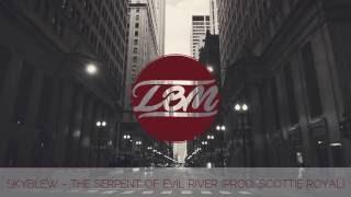SkyBlew - The Serpent Of Evil River (Prod. Scottie Royal)