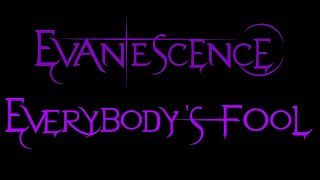 Evanescence-Everybody's Fool Lyrics (Fallen)