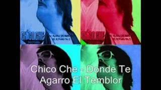 Chico Che - Donde Te Agarro El Temblor