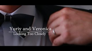 Yuriy and Veronica | Looking Too Closely