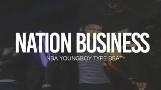 "(FREE) 2018 NBA Youngboy Type Beat "" Nation Business "" (Prod By TnTXD x Davincy)"