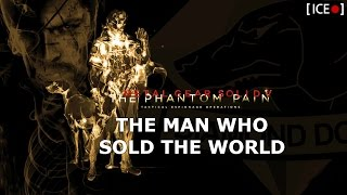 MGSV: TPP Fan Trailer | The Man Who Sold The World | Big Boss Tribute