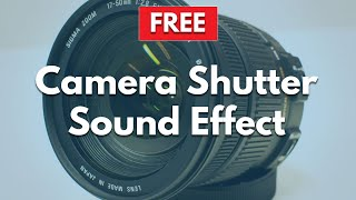Camera Shutter Sound Effect (5 different effects included)