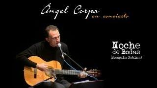 """Ángel Corpa - """"Noches de Boda"""" (Joaquín Sabina)"""