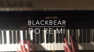 do re mi - Blackbear (PIANO COVER)