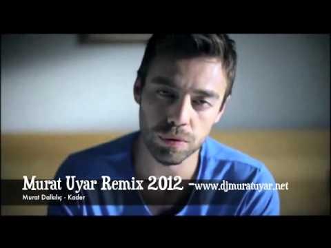 Murat Dalkılıç - Kader - (Murat Uyar Remix 2012 )  YENI ALBUM..