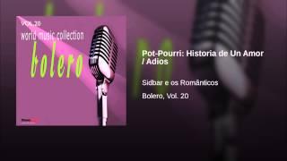 Pot-Pourri: Historia de Un Amor / Adios