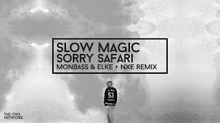 Slow Magic - Sorry Safari (Monbass & ELKE + NXE Remix) [Official Video]