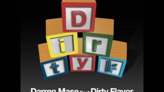 Darren Mase Feat. Dirty Flavor - Dirty Playroom - Original Radio Edit