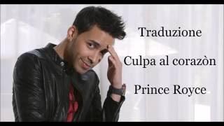 Traduzione italiana Culpa al corazòn Prince Royce