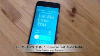 Let Me Love You Ringtone (DJ Snake feat. Justin Bieber Tribute Remix Ringtone) • Direct Download