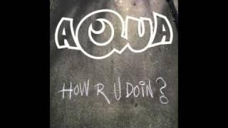 Aqua - How R U Doin? (Freisig & Dif Remix)