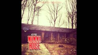 CTZ Momma House C-Teezy