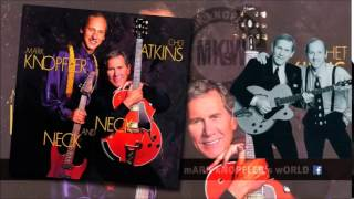 CHET ATKINS feat MARK KNOPFLER - So Soft, Your Goodbye - Neck and Neck