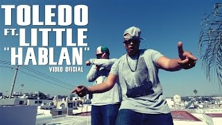 Toledo ft. Little - Hablan (Video Oficial) 2015