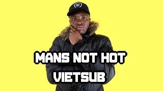 [Vietsub + Lyrics + Giải thích] BIG SHAQ - MANS NOT HOT