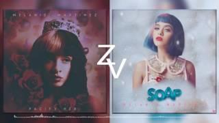 Pacify Her x Soap (Melanie Martinez Mashup #4)