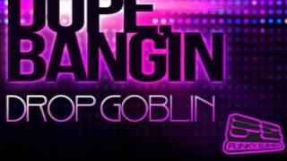Drop Goblin - Sick Epic Dope Bangin (Dank Remix)