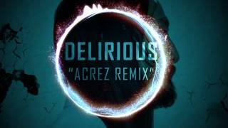 Delirious (Boneless) | Feat. Kid Ink (Acrez Remix)
