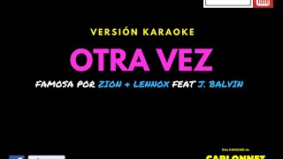 Otra Vez - Zion & Lennox Ft. J Balvin (Karaoke)