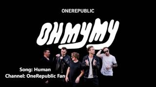 Human - OneRepublic (Album: Oh My My) (Audio)