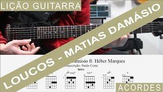 Loucos - Matias Damásio ft. Héber Marques, Lição Guitarra, Tutorial, Acordes, Cifra, Como tocar