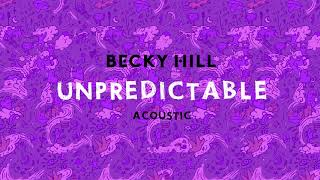 Becky Hill - 'Unpredictable (Acoustic)' (Official Audio)