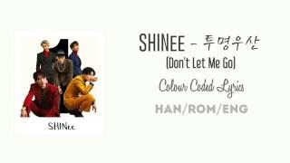 SHINee (샤이니) –Don't Let Me Go (투명 우산) (Color Coded Han/Rom/Eng Lyrics)