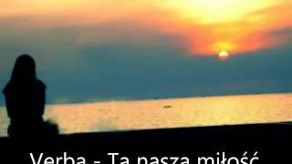 Verba  - Ta nasza miłość ( Nowość 2015)