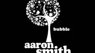 Aaron Smith - Bubble