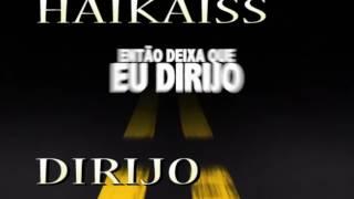 HAIKAISS TETO BAIXO - DIRIJO  (ALBUM TETO BAIXO)