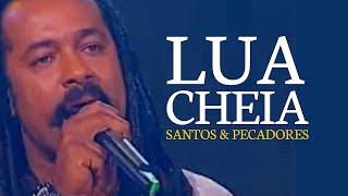 Santos e Pecadores - Lua Cheia (ao vivo)
