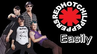 Red Hot Chili Peppers- Easily [Lyrics inglés/Español]