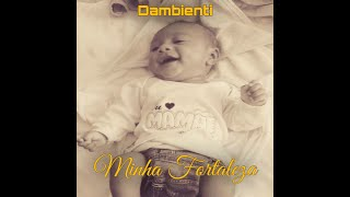 DAM - Minha Fortaleza ♪