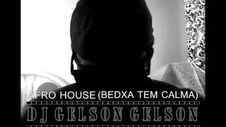 Bedja tem calma (Afro house remix) dj Gelson Gelson
