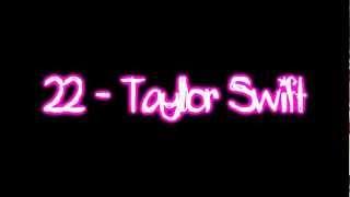 Taylor Swift - 22 (Lyrics) :)