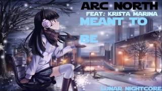 [Nightcore] Arc North - Meant To Be