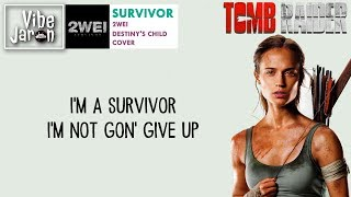 2WEI - Survivor (Lyrics) Tomb Raider Lara Croft Trailer 2 Song/Soundtrack